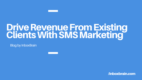 drive existing clients with sms marketing