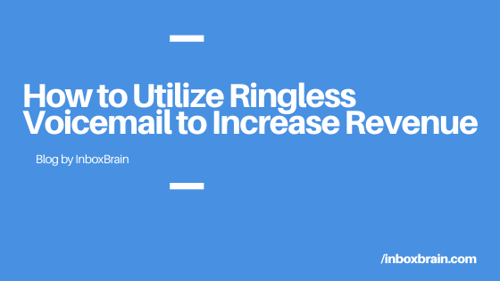 ringless voicemail increase revenue